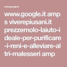 www.google.it amp s viverepiusani.it prezzemolo-laiuto-ideale-per-purificare-i-reni-e-alleviare-altri-malesseri amp