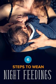 Learn the 6 steps to weaning nighttime feedings! Help your baby stop waking up in the middle of the night and eat during the day instead.