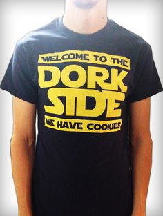 Welcome to the dork side. We have cookies. / funny tshirt by advent pixel