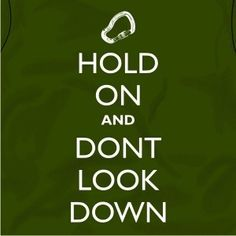 hold on and don't look down tshirt climbing