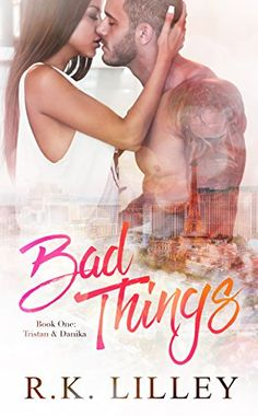 Bad Things (Tristan & Danika Book 1) by [Lilley, R.K.]