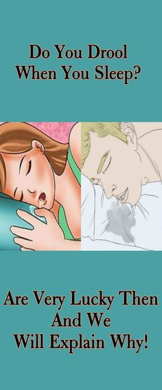 Do You Drool When You Sleep? You Are Very Lucky Then And We Will Explain Why