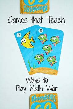 Games that Teach-Ways to Play Math War. Fun card game for kids that teaches comparing numbers, addition, and more