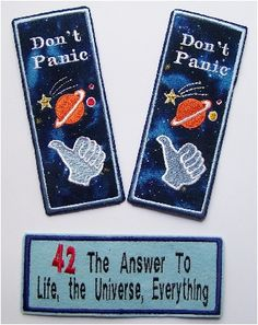 Don't Panic, even if you don't know about Hitchhider's Guide to the Galaxy - top 2 are my designs!! . HG2G themed machine embroidered bookmark,selling these at fairs soon.