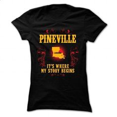 Pineville - Its where story begin - #family shirt #tee time. I WANT THIS => https://www.sunfrog.com/Names/Pineville--Its-where-story-begin-Black-69916033-Ladies.html?68278