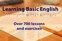 Learning Basic English with Easy Pace Learning - there is a lot that is worthwhile here.  I would add this site to my repertoire (but that doesn't mean I like everything...more the raw materials than any methodology)