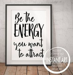 Positivity quote - Be the energy you want to attract - positive affirmation - chakra - law of attraction