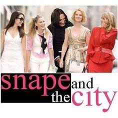 Snape and the City roflmao.