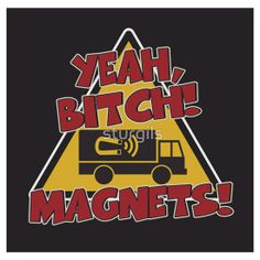 YEAH BITCH MAGNETS - BREAKING BAD FUNNY SPOOF - SHIRTS, STICKERS AND CARDS