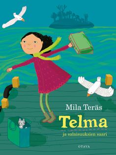 Mila Teräs: Salaisuuksien saari Book Illustrations, Children's Book Illustration, Picture Books, Childrens Books, My Books, Literature, Facts, Writing, Reading