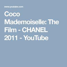 6d52a85e93a8f Coco Mademoiselle  The Film - CHANEL