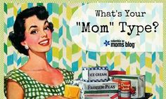 """What's Your """"Mom"""" Type?"""
