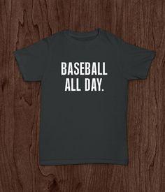 Baseball T Shirt, Baseball All Day, Boys T Shirt, Youth T Shirt