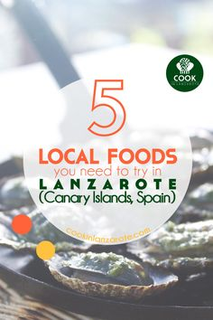Lanzarote is a great foodie destination. Discover the 5 local foods you can't miss when visiting our island. via @cookinlanzarote