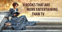 Eight brilliant books that are more entertaining than TV