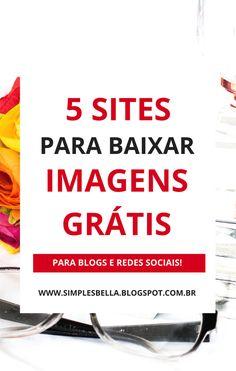 Imagens grátis, belas e de alta qualidade para você usarem seu blog, site ou redes sociais. Encontre 5 sites neste post para baixá-las! #dicasparablogs #dicasparablogueiras #empreendedorismo #marketingdigital