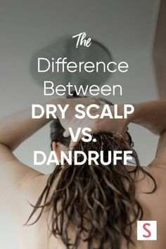 Are Dandruff and Dry Scalp the Same Thing?