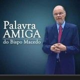 Palavra amiga do Bp. Macedo - Segunda-feira 04/11/13 | CLAMOR DA UNIVERSAL