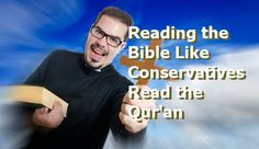 Reading The Bible Like Conservatives Read The Qur'an