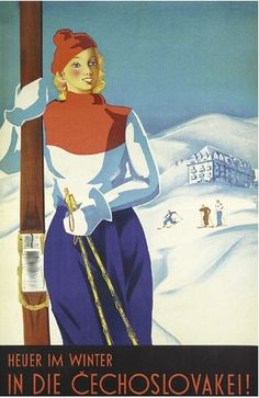 vintage ski poster - Tschechoslowakei In die Cechoslovakei ca. Vintage Ski Posters, Retro Posters, Art Posters, Nordic Skiing, Vintage Hawaii, Vintage Winter, Advertising Poster, Letter Art, Europe