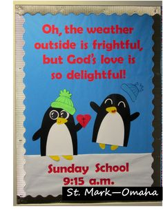 Sunday school bulletin board - cute penguins and a play on a familiar song make a bulletin board that works for anytime during winter or even Valentine's Day.