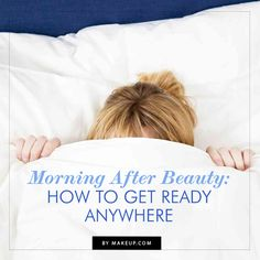 morning after beauty: how to get ready QUICK! // really useful tips and tricks {great for traveling, too!}