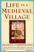 Life in a Medieval Village by Frances Gies, Joseph Gies