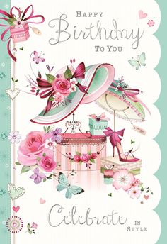 Greeting Card Female Birthday - Elegant Hats and Flowers - Foil and Flittered Finish Free Happy Birthday Cards, Happy Birthday Greetings Friends, Happy Birthday Wishes Photos, Birthday Wishes Flowers, Flower Birthday Cards, Happy Birthday Wallpaper, Happy Birthday Vintage, Happy Birthday Wishes Cards, Happy Birthday Flower