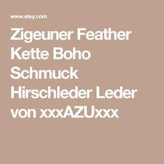 Zigeuner Feather Kette Boho Schmuck Hirschleder Leder von xxxAZUxxx
