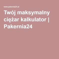 Twój maksymalny ciężar kalkulator | Pakernia24