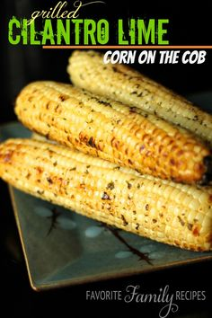 Grilled Cilantro Lime Corn on the Cob from favfamilyrecipes.com - A tasty side dish when you are grilling!