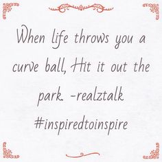 Curve ball | Quotes | Pinterest | Curves