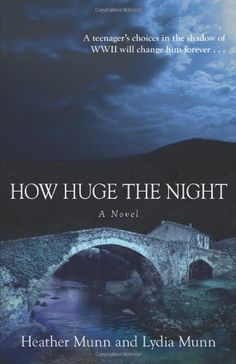 How Huge the Night | Heather Munn & Lydia Munn #Drama #LiteraryFiction