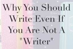 Do you write? If not take a look at this article to see why you should. ♡