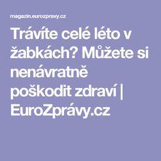 Trávíte celé léto v žabkách? Můžete si nenávratně poškodit zdraví | EuroZprávy.cz