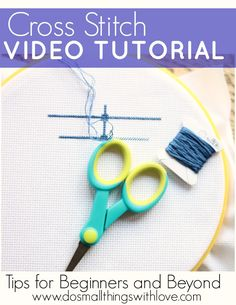 Cross Stitch Video Tutorial from Do Small Things with Love