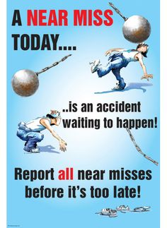 Safety Poster - Near miss - Get your safety Signs here @ The Sign Maker Health And Safety Poster, Safety Posters, Road Safety Quotes, Safety Topics, Safety Games, Safety Pictures, Workplace Safety Tips, Safety And First Aid, Safety Slogans