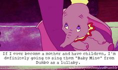 Not necessarily when I become a mother because that won't happen. I'll definitely sing this to my child though.