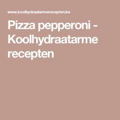 Pizza pepperoni - Koolhydraatarme recepten