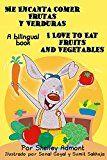 Free Kindle Book -   Libros para niños: Me Encanta Comer Frutas y Verduras - I Love to Eat Fruits and Vegetables (Bilingual spanish english): spanish english childrens book, ... infantiles (I Love to...) (Spanish Edition)