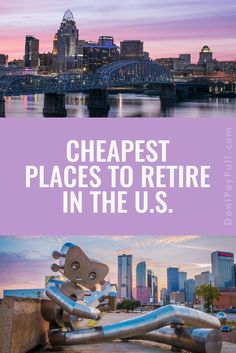 The Best 25 Cheapest Places to Retire (or Live) in U.S. #DontPayFull