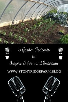 5 Garden Podcasts to inform, inspire and entertain from the seasonal living folks at Stony Ridge Farm. #gardening #podcast