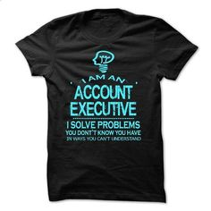 i am an ACCOUNT EXECUTIVE - custom t shirt #sleeveless hoodie #black shirts