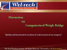 Wel-tech Weighing Systems are one of the leading manufacturers, exporters and suppliers of a wide range of Electronic, Mechanical, and Electro – Mechanical Weigh Bridges & Weighing Scales. Our range of product includes Weighing Pad Systems, Mechanical Weighbridge, Table Top Scale, Platform Scale, Bag Filling, Pit Type, Pit Less Weighbridges, Axel and Batching System. In addition to these, we also offer Junction Box, Load Cells, Jumbo Display and Lightning Protector.