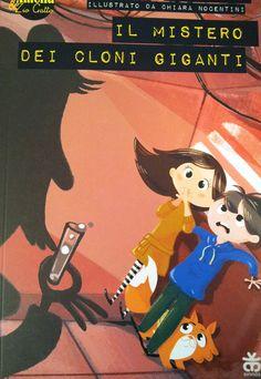 LIBRI PER BAMBINI: Il mistero dei cloni giganti http://www.piccolini.it/tips/556/libri-per-bambini-il-mistero-dei-cloni-giganti/