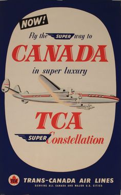 Fly the super way to Canada in super luxury - TCA super Constellation - Trans Canada Air Lines - 1954 -