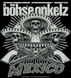 "T-shirt artwork ""Mexico"" for Böhse Onkelz #punk #rock #band #tshirt #artwork #onkelz #Mexico"