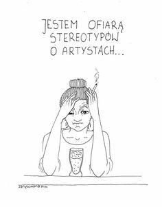 Jestem ofiarą stereotypów o artystach...