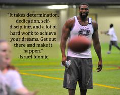 Inspiration from Mr. Idonije: a quote on working hard and following your dreams.  Dream BIG  www.TeamIIF.org