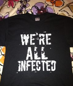 We're All Infected- The Walking Dead T-shirt